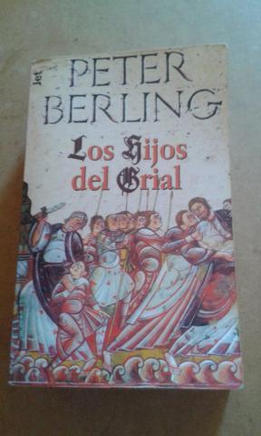 NOVELA LOS HIJOS DEL GRIAL DE PETER BERLING
