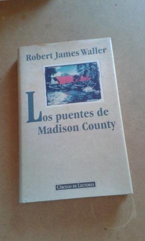 NOVELA LOS PUENTES DE MADISON DE ROBERT WALLER